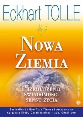 Okładka książki Nowa Ziemia. Przebudzenie świadomości sensu życia