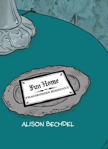 Okładka książki Fun Home: Tragikomiks rodzinny