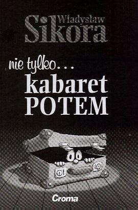 Okładka książki Nie tylko... kabaret Potem