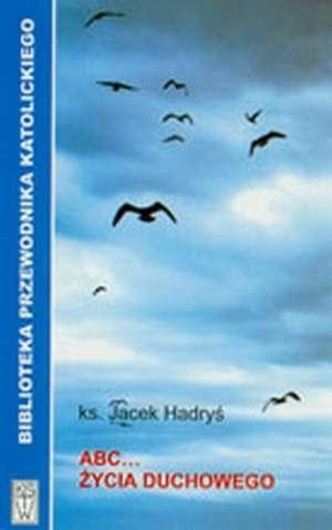 Okładka książki ABC... ŻYCIA DUCHOWEGO w pytaniach i odpowiedziach