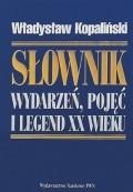 Okładka książki Słownik wydarzeń, pojęć i legend XX wieku
