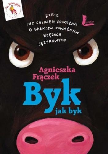 Okładka książki Byk jak byk. Rzecz nie całkiem poważna o całkiem poważnych błędach językowych
