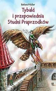 Okładka książki I Tybald i przepowiednia Studni Praprzodków