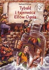 Okładka książki II Tybald i Tajemnica Elfów Ognia