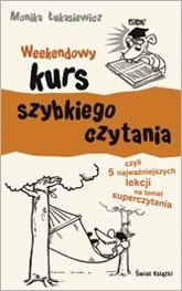 Okładka książki Weekendowy kurs szybkiego czytania czyli 5 najważniejszych lekcji na temat superczytania