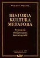 Historia – kultura – metafora. Powstanie nieklasycznej historiografii