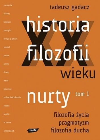 Okładka książki Historia filozofii XX wieku. Nurty. Tom 1