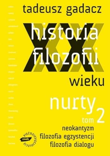Okładka książki Historia filozofii XX wieku. Nurty. Tom 2