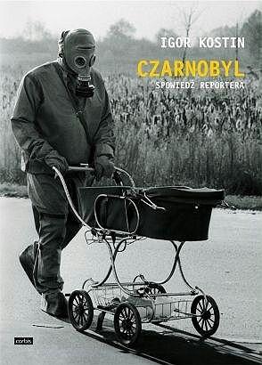 Okładka książki Czarnobyl. Spowiedź reportera