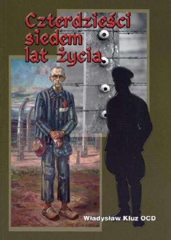 Okładka książki Czterdzieści siedem lat życia