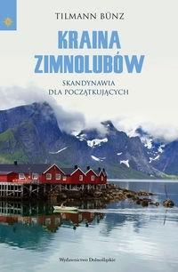 Okładka książki Kraina zimnolubów: Skandynawia dla początkujących