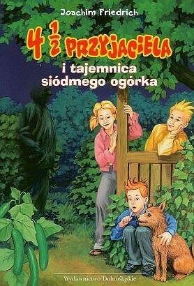 Okładka książki 4 1/2 przyjaciela i tajemnica siódmego ogórka