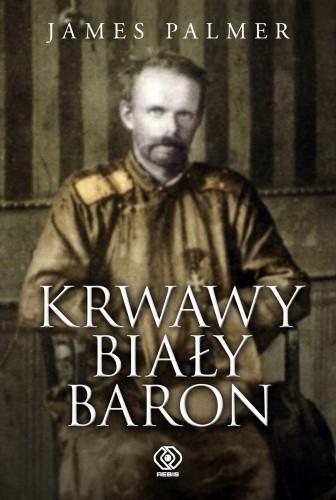 Okładka książki Krwawy biały baron