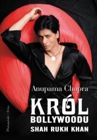 Okładka książki Król Bollywoodu: Shah Rukh Khan