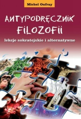Okładka książki Antypodręcznik filozofii, lekcje sokratejskie i alternatywne