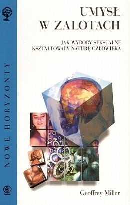 Okładka książki Umysł w zalotach. Jak wybory seksualne kształtowały naturę człowieka