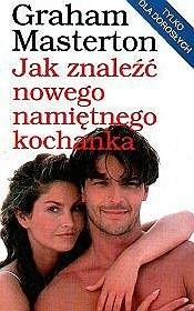 Okładka książki Jak znaleźć nowego namiętnego kochanka