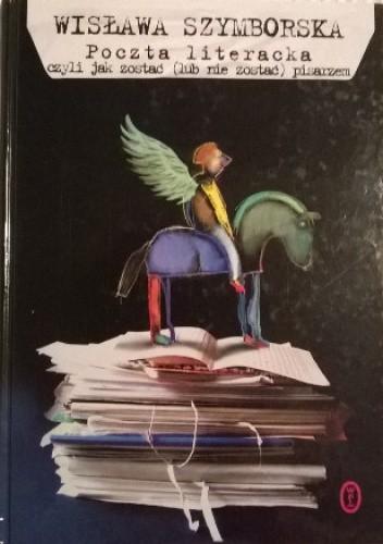 Okładka książki Poczta literacka czyli jak zostać (lub nie zostać) pisarzem