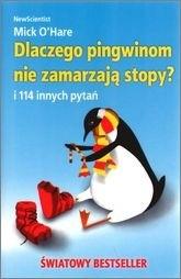 Okładka książki Dlaczego pingwinom nie zamarzają stopy? I 114 innych pytań