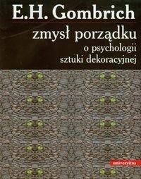 Okładka książki Zmysł porządku. O psychologii sztuki dekoracyjnej