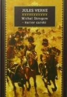 Michał Strogow - kurier carski