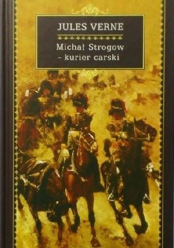 Okładka książki Michał Strogow - kurier carski