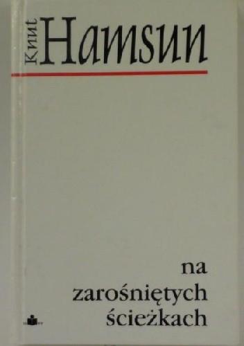 Okładka książki Na zarośniętych ścieżkach