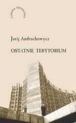 Okładka książki Ostatnie terytorium. Eseje o Ukrainie