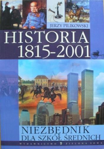 Okładka książki Niezbędnik dla szkół średnich. Historia 1815-2001