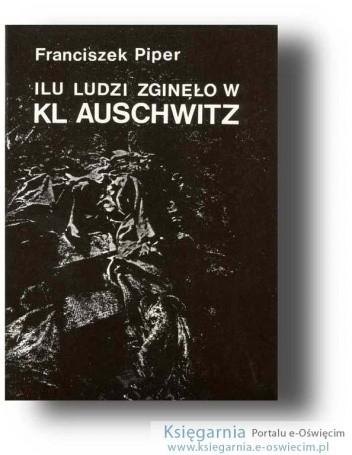 Okładka książki Ilu ludzi zginęło w KL Auschwitz