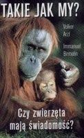 Okładka książki Takie jak my? Czy zwierzęta mają świadomość?