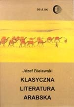 Okładka książki Klasyczna literatura arabska. Zarys