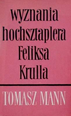 Okładka książki Wyznania hochsztaplera Feliksa Krulla