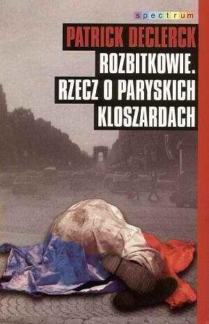 Okładka książki Rozbitkowie rzecz o paryskich kloszardach