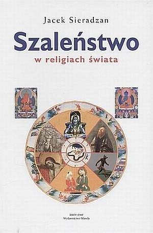 Okładka książki Szaleństwo w religiach świata
