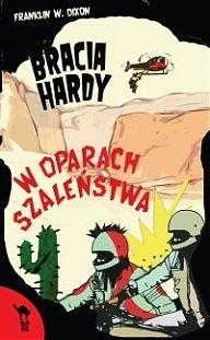 Okładka książki Bracia Hardy. W oparach szaleństwa