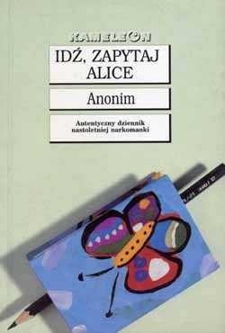 Okładka książki Idź, zapytaj Alice