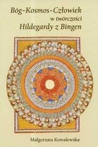 Okładka książki Bóg Kosmos Człowiek w twórczości Hildegardy z Bingen