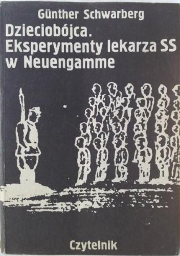 Okładka książki Dzieciobójca: eksperymenty lekarza SS w Neuengamme