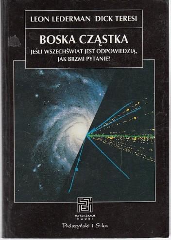 Okładka książki Boska cząstka: jeśli Wszechświat jest odpowiedzią, jak brzmi pytanie?