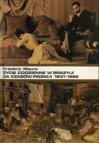 Okładka książki Życie codzienne w Brazylii za czasów Pedra II 1831-1889
