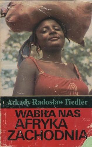 Okładka książki Wabiła nas Afryka Zachodnia