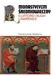 Okładka książki Monastycyzm średniowieczny: Formy życia religijnego w średniowiecznej Europie Zachodniej