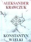 Krawczuk Aleksander - Konstantyn Wielki