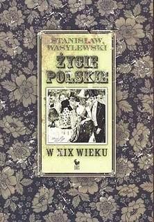 Okładka książki Życie polskie w XIX wieku