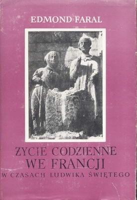 Okładka książki Życie  codzienne we Francji w czasach  Ludwika Świętego
