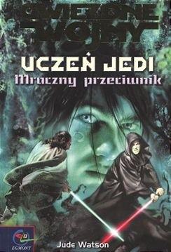 Okładka książki Uczeń Jedi: Mroczny Przeciwnik