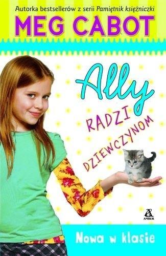 Okładka książki Ally radzi dziewczynom. Nowa w klasie