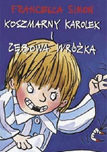 Okładka książki Koszmarny Karolek i zębowa wróżka