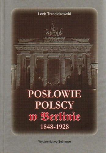 Okładka książki Posłowie polscy w Berlinie 1848-1928